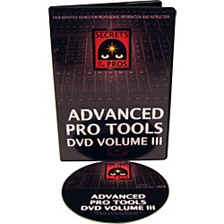 Secrets of the Pros Advanced Pro Tools DVD: Volume III (004)
