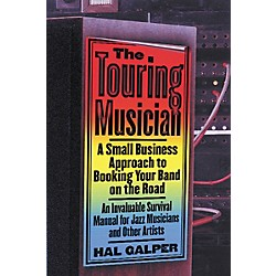 Watson-Guptill The Touring Musician - A Small Business Approach to Booking Your Band on the Road (Book) (331383)