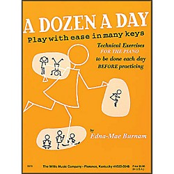 Willis Music A Dozen A Day Piano - Play With Ease In Many Keyes Technical Exercises (416395)