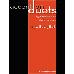 Willis Music Accent On Duets Mid To Later Intermediate (1 Piano, 4 Hands) by William Gillock (416804)