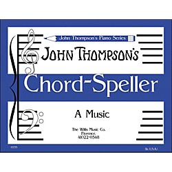 Willis Music John Thompson's Chord Speller (A Music Writing Book) Later Elementary Level (413150)