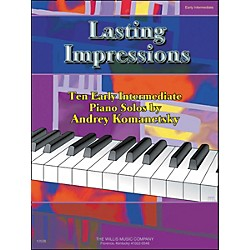 Willis Music Lasting Impressions Ten Early Intermediate Level Piano Solos by Andrey Komanetsky (406683)