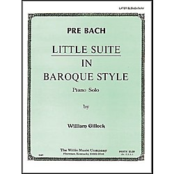 Willis Music Little Suite In Baroque Style Later Elementary Piano Solo by William Gillock (405601)