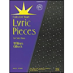 Willis Music Lyric Pieces Early Intermediate Level By William Gillock (405943)