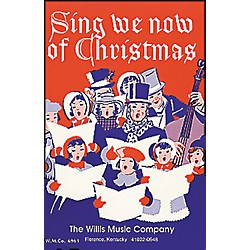 Willis Music Sing We Now Of Christmas (Mixed Voices Or Unison) (413627)