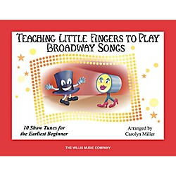 Willis Music Teaching Little Fingers To Play Broadway Songs Book (416926)