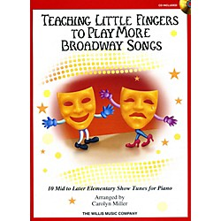 Willis Music Teaching Little Fingers To Play More Broadway Songs Book/CD (416929)