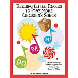 Willis Music Teaching Little Fingers To Play More Children's Songs Book (416810)