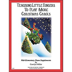 Willis Music Teaching Little Fingers To Play More Christmas Carols Mid-Elementary Piano (406763)