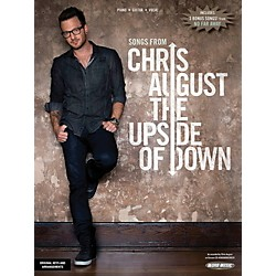 Word Music Chris August: The Upside Of Down for Piano/Vocal/Guitar PVG (118705)