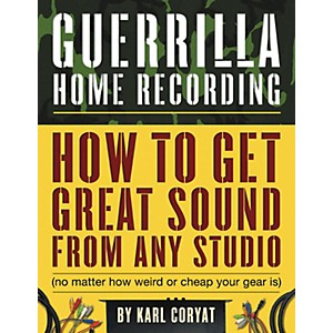 Hal-Leonard-Guerilla-Home-Recording-2nd-Edition--Book--Standard