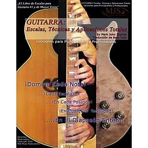 MJS-Music-Publications-Guitarra--Escalas--Tecnicas-y-Aplicaciones-Totales--Spanish-Book--Standard