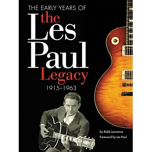 Hal-Leonard-The-Early-Years-of-the-Les-Paul-Legacy--1915-1963-Standard
