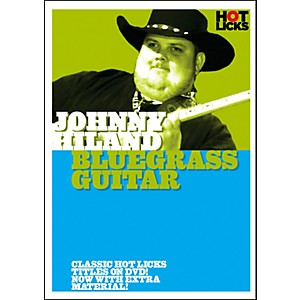 Hot-Licks-Johnny-Hiland--Bluegrass-Guitar-DVD-Standard