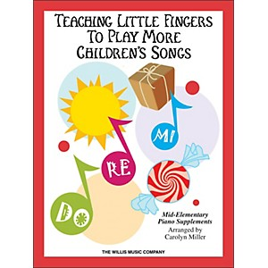 Willis-Music-Teaching-Little-Fingers-To-Play-More-Children-s-Songs-Book-Standard