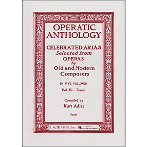 G--Schirmer-Operatic-Anthology---Celebrated-Arias-Selected-From-Operas-Vol--3-For-Tenor-Voice-Standard