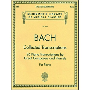 G--Schirmer-Collected-Transcriptions-26-Piano-Transcribed-By-Great-Composers---Pianists-By-Bach-Standard