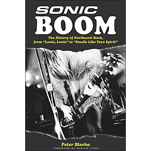 Backbeat-Books-Sonic-Boom---History-Of-Northwest-Rock-Standard