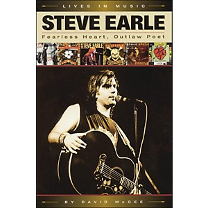 Backbeat-Books-Steve-Earle---Fearless-Heart--Outlaw-Poet-Standard