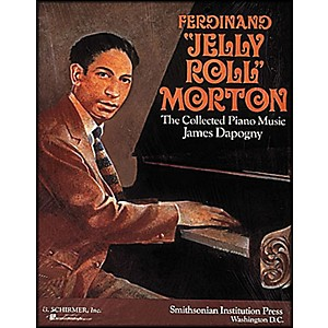 G--Schirmer-Ferdinand-Jelly-Roll-Morton-Collected-Piano-Music-James-Dapagny-By-Morton-Standard