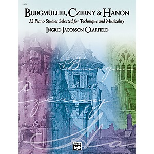 Alfred-Burgmüller-Czerny---Hanon-Piano-Studies-Selected-for-Technique-and-Musicality-Volume-1-Standard