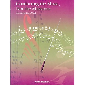 Carl-Fischer-Conducting-The-Music--Not-The-Musicians-Standard