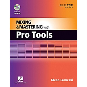 Hal-Leonard-Quick-Pro-Guides---Mixing-And-Mastering-With-Pro-Tools-Book-DVD-ROM-Standard