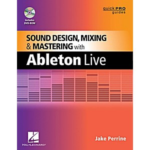 Hal-Leonard-Quick-Pro-Guides---Sound-Design-Mixing-And-Mastering-With-Ableton-Live-Book-DVD-ROM-Standard