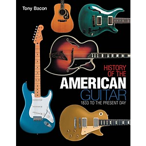 Hal-Leonard-History-Of-The-American-Guitar--1833-to-the-Present-Day-Standard