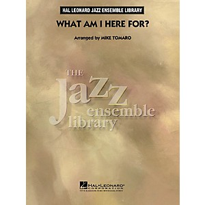 Hal-Leonard-What-Am-I-Here-For----The-Jazz-Essemble-Library-Series-Level-4-Standard