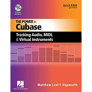 Hal-Leonard-The-Power-In-Cubase---Tracking-Audio--MIDI--And-Virtual-Instruments-Book-DVD-ROM-Standard