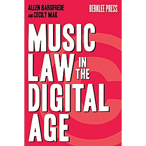 Berklee-Press-Music-Law-In-The-Digital-Age-Standard
