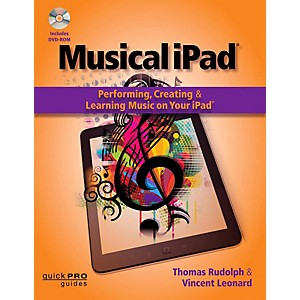 Hal-Leonard-Musical-iPad--Performing--Creating--And-Learning-Music-On-Your-iPad-Standard