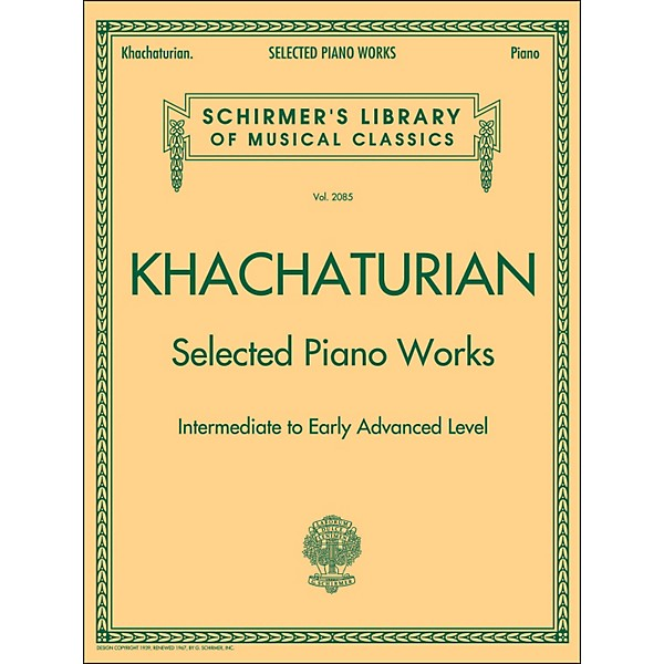G  Schirmer Selected Piano Works - Intermediate To Early Advanced -  Schirmer Library By Khachaturian