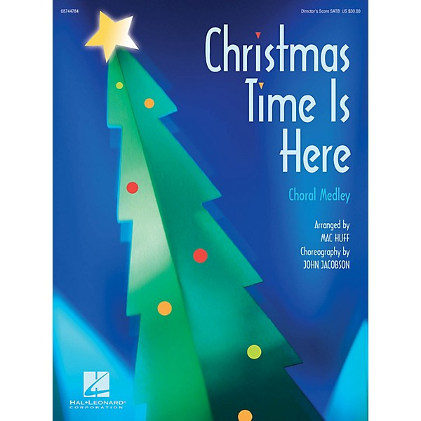 Hal Leonard Christmas Time Is Here (Choral Medley) SATB Score arranged by  Mac Huff