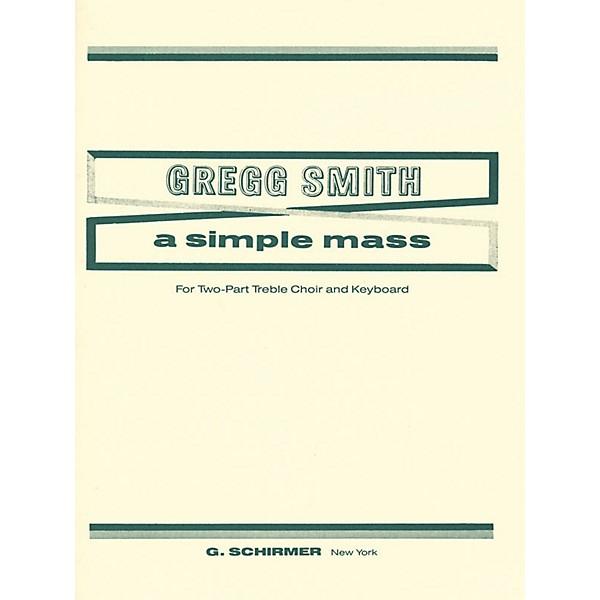 G  Schirmer A Simple Mass (SA) SA composed by Gregg Smith