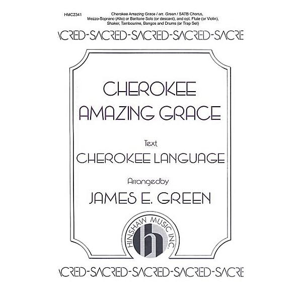 Hinshaw Music Cherokee Amazing Grace SATB arranged by James E  Green