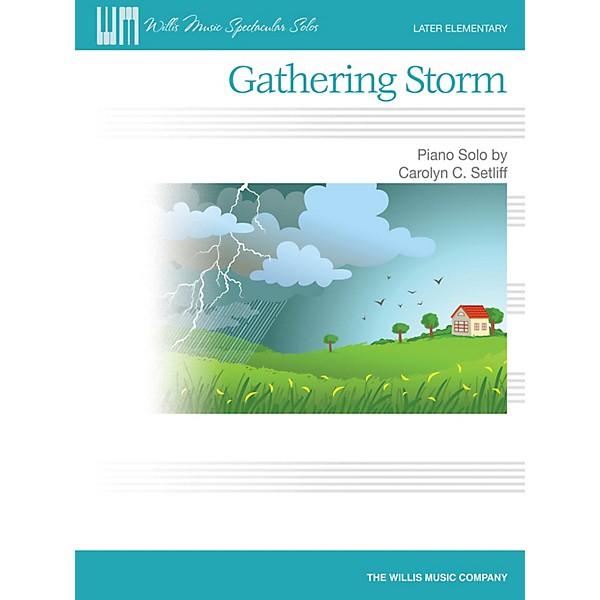 Willis Music Gathering Storm Willis Series Book by Carolyn C  Setliff  (Level Late Elem)