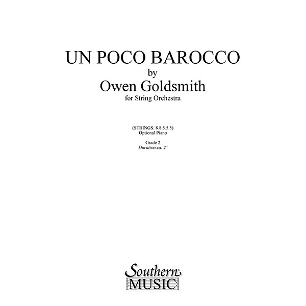 Southern Un Poco Barocco (String Orchestra Music/String Orchestra) Southern  Music Series by Owen Goldsmith