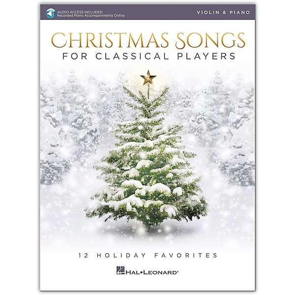 Streaming Christmas Music.Hal Leonard Christmas Songs For Classical Players Violin Piano Book With Online Audio Of Piano Accompaniments